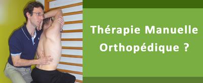 Conférence: La Thérapie Manuelle Orthopédique*: c'est quoi ?